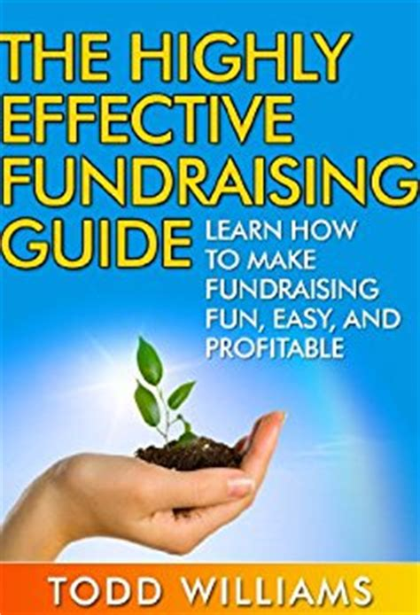 amazon com make money the highly effective fundraising guide learn how to make - How To Make Money Fundraising Online