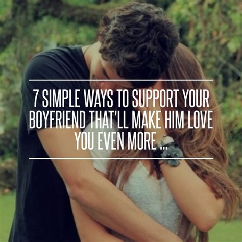 7 Ways To Let Him Easy by 7 Simple Ways To Support Your Boyfriend That Ll Make Him