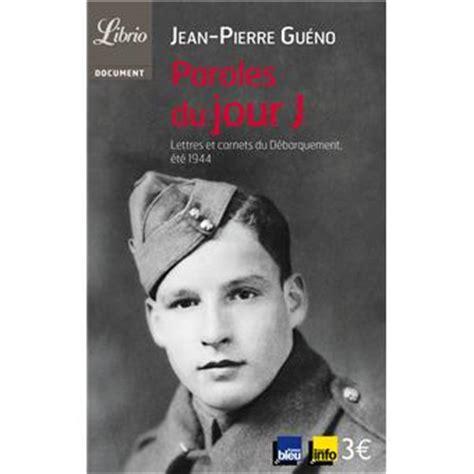 Jour J Resume by Paroles Du Jour J Lettres Et Carnets Du D 233 Barquement 233 T 233