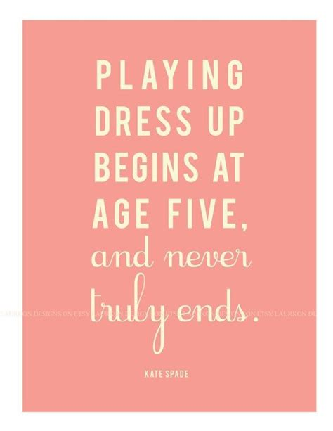 Closet Quotes by Kate Spade Quote Print For Closet Fashion Quotes Dress Up In Fashion