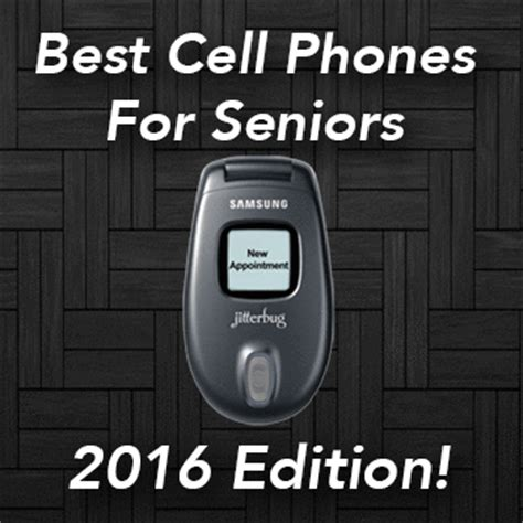 Best Cell Phone Lookup Reviews Best Cellphones For Seniors 2016 Best Free Phone