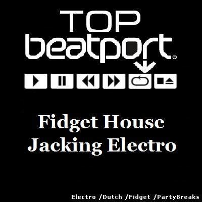 fidget house fidget house tracks vol 575 jackin eletro music charts