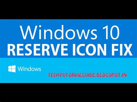 windows 10 how to reserve how to fix reserve windows 10 icon easy and quickly