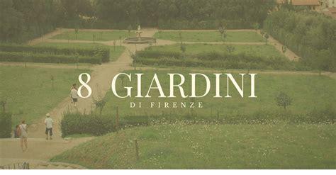 giardini pubblici firenze firenze 8 giardini da visitare assolutamente te la do