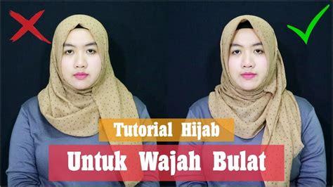 youtube tutorial hijab pashmina wajah bulat tutorial hijab untuk wajah bulat atau pipi cubby dengan
