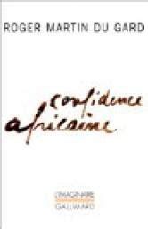 confidence africaine roger martin du gard babelio - 2070741907 Confidence Africaine