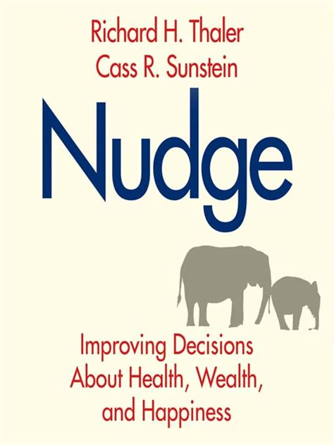 nudge improving decisions about 0300122233 nudge revised edition overdrive digital books