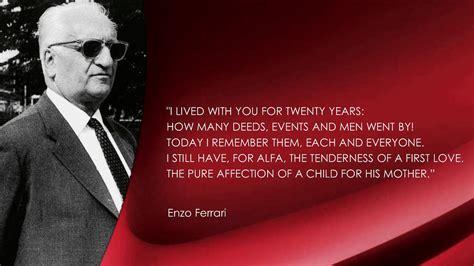 Ferrari Quote by Alfa Romeo Quote By Enzo Ferrari Fiat Chrysler