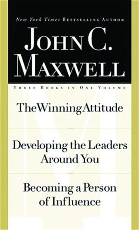 The Winning Attitude Jonh C Maxwell maxwell 3 in1 special edition the winning attitude developing the leaders around you becoming a