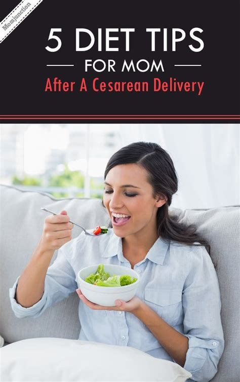 after c section what food to eat diet after cesarean delivery foods to eat and avoid