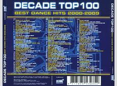 Decade Top 100: Best Dance Hits 2000-2009 - Various ... 2000s Dance Songs List