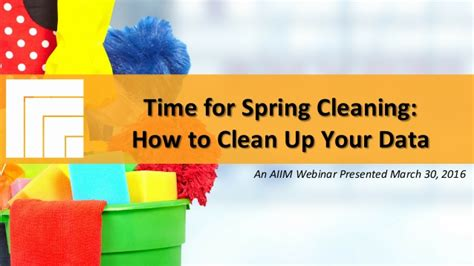 time for spring cleaning webinar slides time for spring cleaning how to clean up