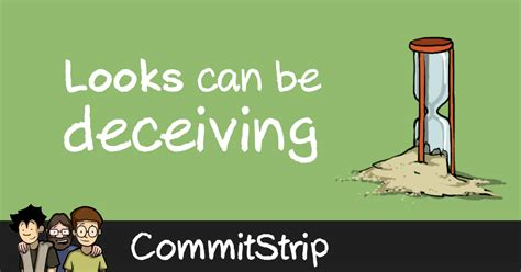 Looks Can Be Deceiving by Looks Can Be Deceiving Commitstrip