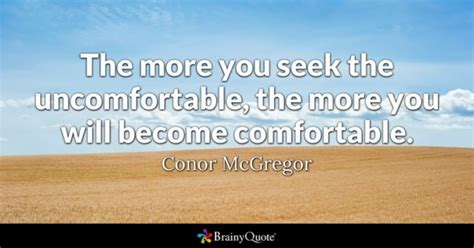 how to become more comfortable with your uality comfortable quotes brainyquote