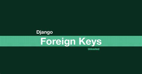 django tutorial foreign key coding for entrepreneurs