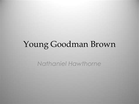 themes young goodman brown young goodman brown in class notes