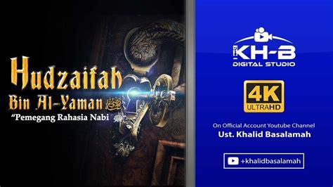 Sirah Sahabat Terlengkap Ensiklopedi Sahabat sirah sahabat ke 25 hudzaifah bin al yaman radhiallahu anhu