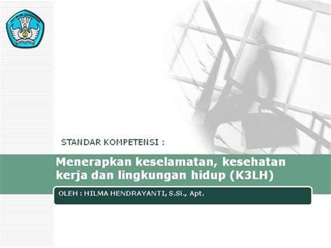 Menerapkan Keselamatan Kesehatan Keamanan Kerja Dan Lingkunga U46 K3lh Authorstream