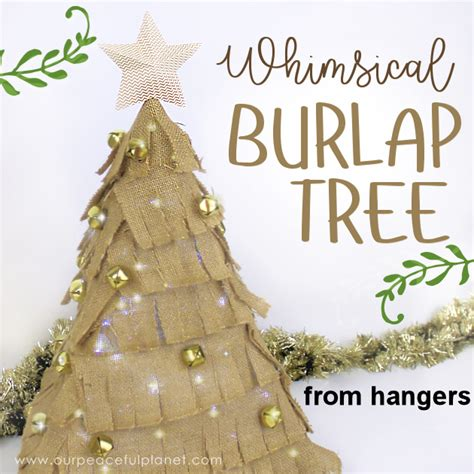 how to make a burlap christmas tree how to make a small burlap tree using hangers