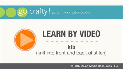 how to knit into back of stitch how to kfb knit into front and back of stitch go crafty