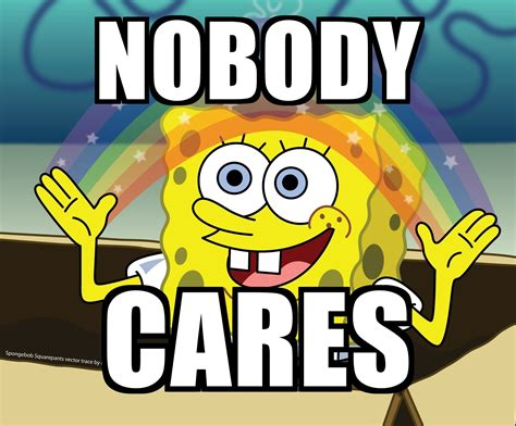 Nobody Cares Spongebob Meme - most spongebob rainbow meme nobody cares daily funny memes