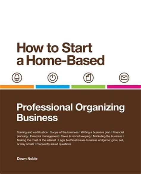 organizing your home where to start how to start a home based professional organizing business