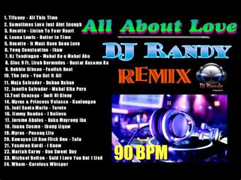tagalog love songs 90 s list all about love non stop mix dj randy 90 bpm youtube