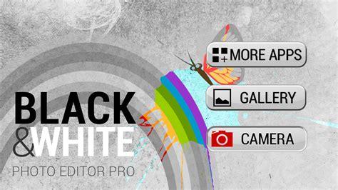 photo editor pro apk free black white photo editor pro apk free photography android app appraw