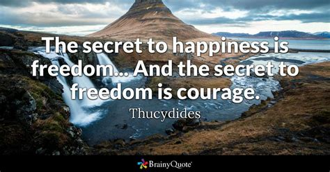 Freedom Is the secret to happiness is freedom and the secret to