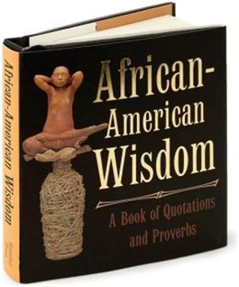 from the of africa a book of wisdom books american wisdom a book of quotations and proverbs