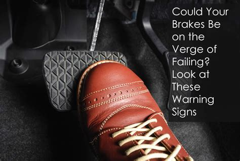 Be On The Verge Of by Could Your Brakes Be On The Verge Of Failing Look At