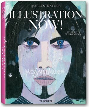 illustrations now illustration now 3822840335 taschen presents illustration now new book release designtaxi com
