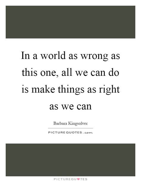 world  wrong            picture quotes