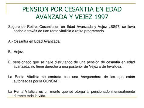 seguro por cesanta en edad avanzada mnimo 60 aos de edad y 25 pensiones del seguro social ppt descargar