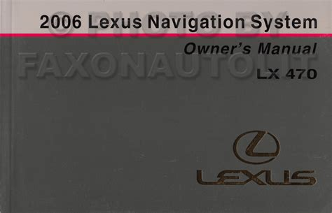 automotive service manuals 2006 lexus lx user handbook 2006 lexus lx 470 navigation system owners manual original