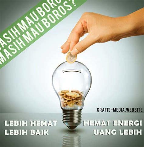membuat poster hemat energi 8 contoh poster hemat energi untuk inspirasi grafis media