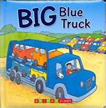 blue truck s springtime books big blue truck busy day board books n a 9781846560996