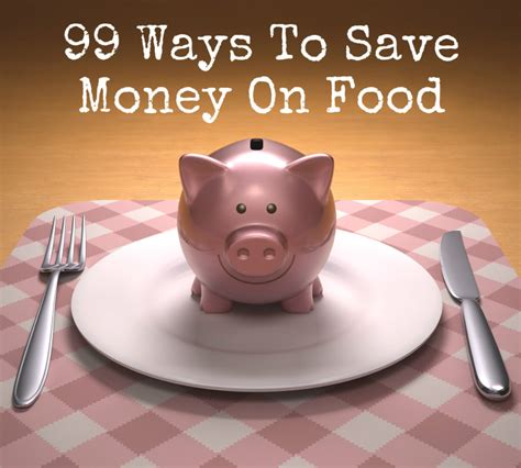 99 Ways To Save Money On Food Marks Daily Apple | 99 ways to save money on food