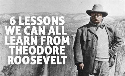 6 Lessons You Can Learn from Theodore Roosevelt's Quotes