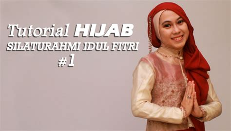 tutorial hijab untuk idul fitri tutorial hijab untuk silaturahmi idul fitri 1