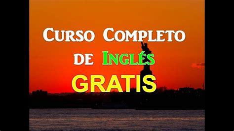 aprender ingles gratis el mejor curso completo de ingl 233 s 161 gratis y sin tras