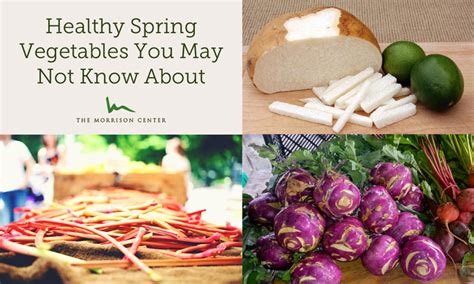 How Well Do You Springs Vegetables by Healthy Vegetables You May Not About