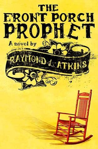 the front porch prophet by raymond l atkins reviews