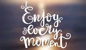 free enjoy every moment ecard email free personalized care amp encouragement cards online