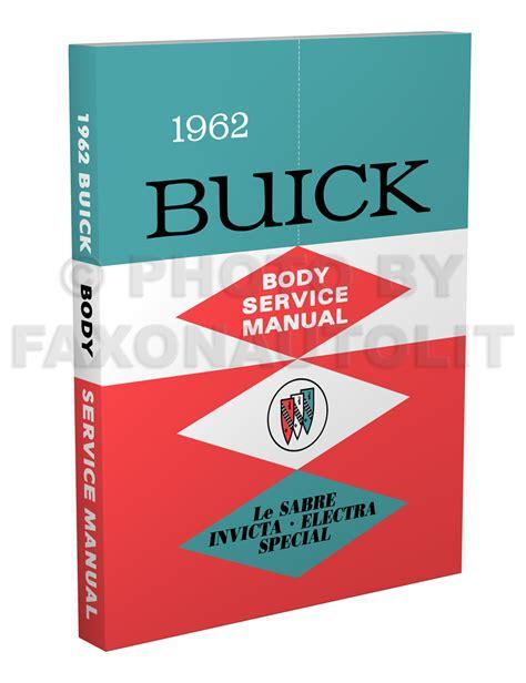 auto manual repair 1962 buick special user handbook 1962 buick body manual reprint le sabre invicta electra special skylark