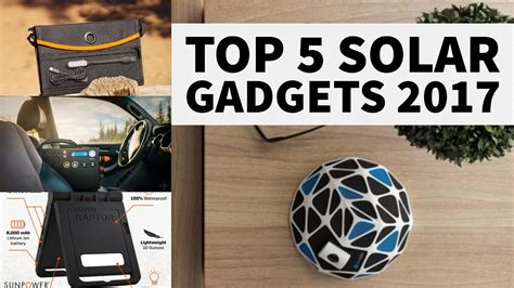 top 5 gadgets selling on top 5 solar gadgets 2017 solar system in a box solar