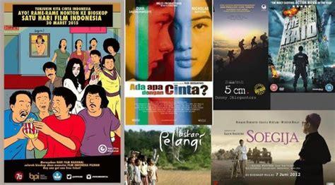 nama film indonesia yang sedih 18 film indonesia yang menorehkan sejarah celeb bintang com