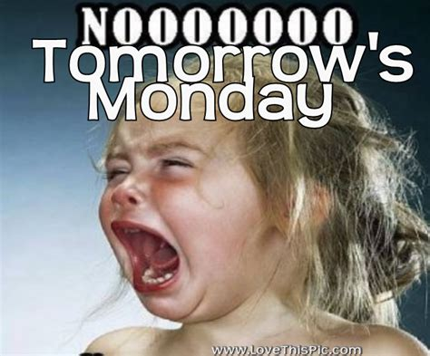 Funny Sunday Memes - crying girl no tomorrow s monday w pinterest group u