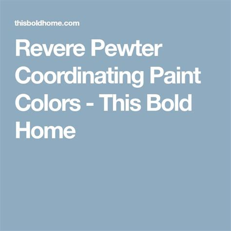 revere pewter coordinating colors the 25 best revere pewter coordinating colors ideas on