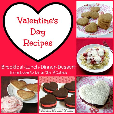 valentines recipes s day recipes to be in the kitchen